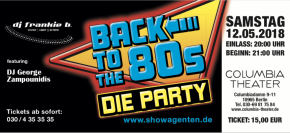 12.5.2018 Samstag ab 19 Uhr - Back to the 80´s - DIE PARTY Columbia Theater DJ frankie b. und Radio George Zampounidis