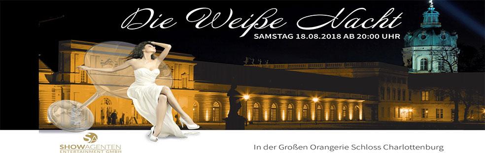 Samstag 18.08.2018 ab 20 Uhr - Die Weiße Nacht im Schloss Charlottenburg, die exklusive Nacht in einzigartiger Atmosphäre im königlichen Ambiente