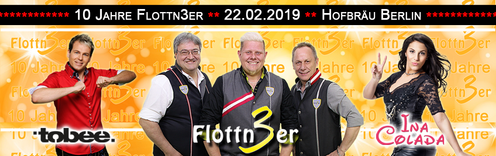 Fr. 22.02.2019 18:30 Flottn3er Jubiläum mit Tobee & Ina Colada – direkt von Mallorca nach Berlin ins Hofbräu mit Freibier aus dem Holzfass