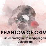 "Sa. 21. So. 22.09.2019 18:30h ""Phantom of Crime"" im The Knast – Ensemble ""Burlone dell´Opera"" spielt im ehemaligen Frauengefängnis Lichterfelde Berlin"