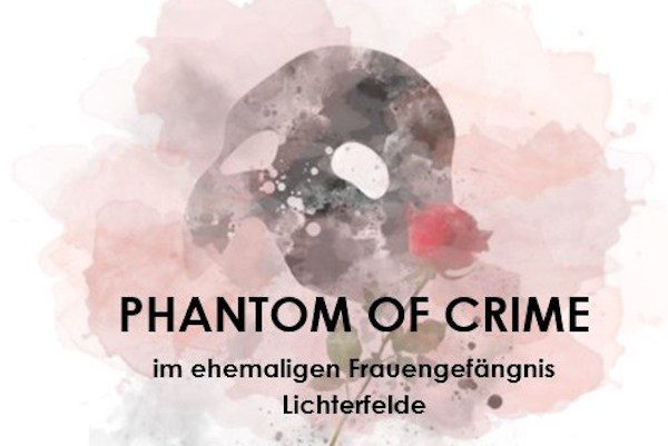 Phantom of Crime The Knast placces Berlin Lichterfelde